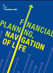 Financial Planning, Navigation of Life